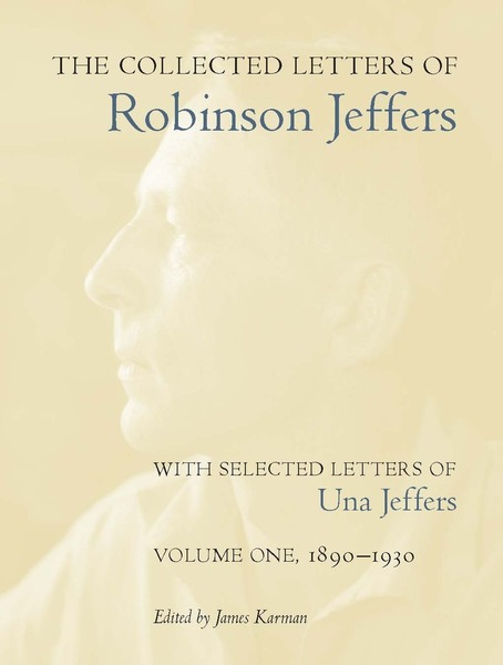 The Collected Letters of Robinson Jeffers, Vol. 1