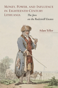 Money, Power, and Influence in Eighteent-Century Lithuania