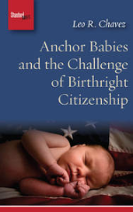 Anchor Babies and the Challenge of Birthright Citizenship