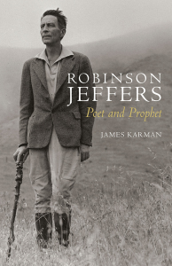 Robinson Jeffers: Poet and Prophet