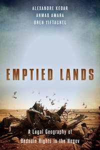 Emptied Lands: A Legal Geography of Bedouin Rights in the Negev.