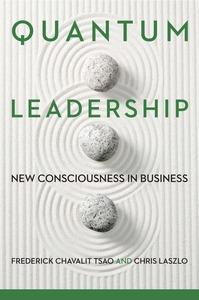 Quantum Leadership: New Consciousness in Business
