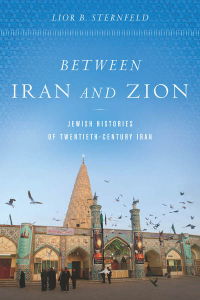 Between Iran and Zion: Jewish Histories of Twentieth-Century Iran