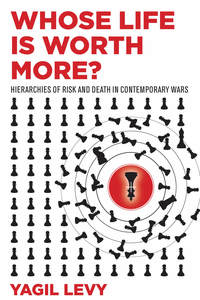 Whose Life Is Worth More? Hierarchies of Risk and Death in Contemporary Wars
