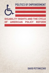 Politics of Empowerment: Disability Rights and the Cycle of American Policy Reform