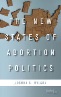 The New States of Abortion Politics