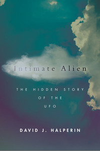 Intimate Alien: The Hidden Story of the UFO