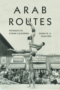 Arab Routes: Pathways to Syrian California