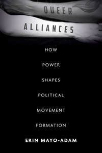 Queer Alliances: How Power Shapes Political Movement Formation